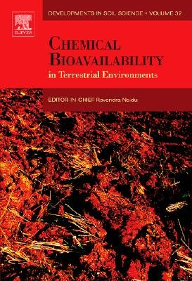 Chemical Bioavailability in Terrestrial Environments, Volume 32 (Hardcover): Ravendra Naidu