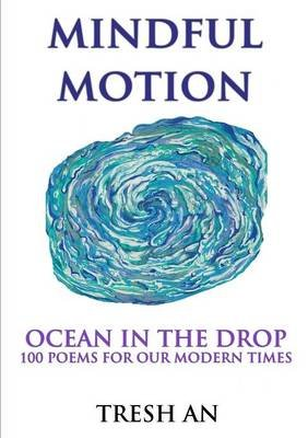 Mindful Motion: Ocean In The Drop (Paperback): Tresh An L.