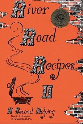 River Road Recipes II - A Second Helping (Hardcover, Concealed Wire-): The Junior League of Baton Rouge Inc