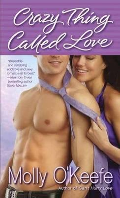 Crazy Thing Called Love (Paperback): Molly O'Keefe