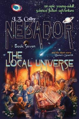 Nebador Book Seven - The Local Universe: (Global Edition) (Paperback): J. Z. Colby, Shadow Buffalo-Walker