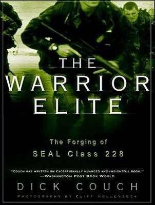 The Warrior Elite - The Forging of SEAL Class 228 (MP3 format, CD, Unabridged edition): Dick Couch