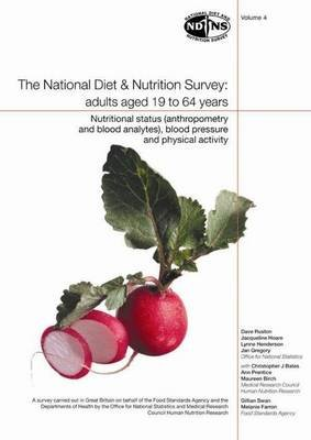 National Diet and Nutrition Survey, Volume 4: Nutritional Status (Anthropometry and Blood Analytes),Blood Pressure and Physical...
