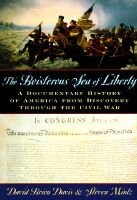The Boisterous Sea of Liberty - A Documentary History of America from Discovery Through the Civil War (Hardcover): David Brion...