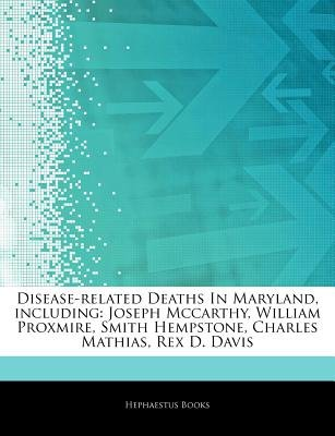 Articles on Disease-Related Deaths in Maryland, Including - Joseph McCarthy, William Proxmire, Smith Hempstone, Charles...