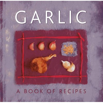 Garlic - A Book of Recipes (Paperback): Helen Sudell