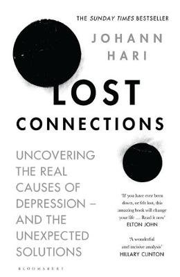 Lost Connections - Uncovering the Real Causes of Depression - and the Unexpected Solutions (Paperback): Johann Hari