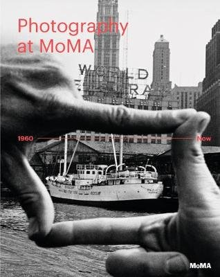 Photography at MoMA: 1960 to Now - Volume II (Hardcover): Quentin Bajac