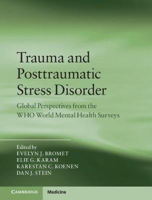 Trauma and Posttraumatic Stress Disorder - Global Perspectives from the WHO World Mental Health Surveys (Hardcover): Evelyn J....
