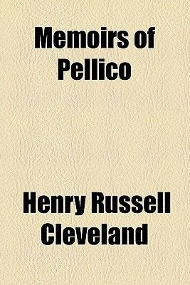 Memoirs of Pellico (Paperback): Henry Russell Cleveland