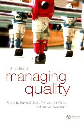 Managing Quality (Paperback, 5th Revised edition): Barrie G. Dale, Ton van der Wiele, Jos van Iwaarden