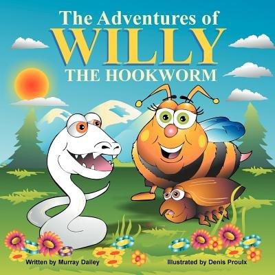 The Adventures of Willy the Hookworm (Paperback): Murray Dailey