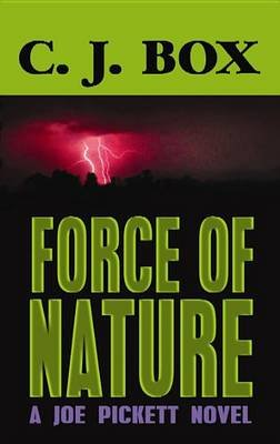 Force of Nature (Large print, Hardcover, Large type / large print edition): C. J. Box