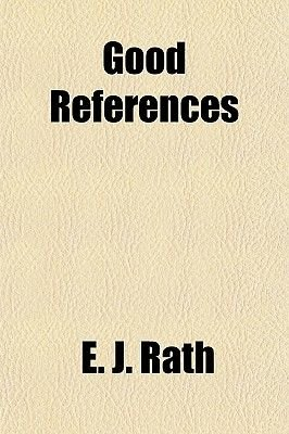 Good References (Paperback): E.J. Rath