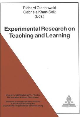 Experimental Research on Teaching and Learning (Hardcover): Richard Olechowski, Gabriel Khan-Svik