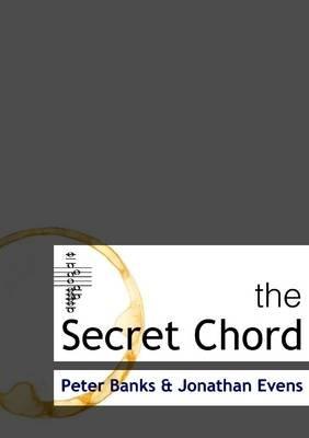 The Secret Chord (Paperback): Peter Banks, Jonathan Evens