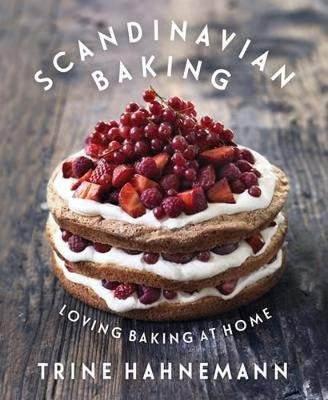 Scandinavian Baking - Loving Baking at Home (Hardcover): Trine Hahnemann