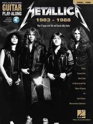 Guitar Play-Along Volume 195 - Metallica 1983-1988 (Paperback): Metallica