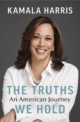 The Truths We Hold - An American Journey (Hardcover): Kamala Harris
