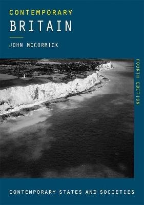 Contemporary Britain (Hardcover, 4th ed. 2018): John McCormick