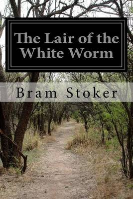 The Lair of the White Worm (Paperback): Bram Stoker