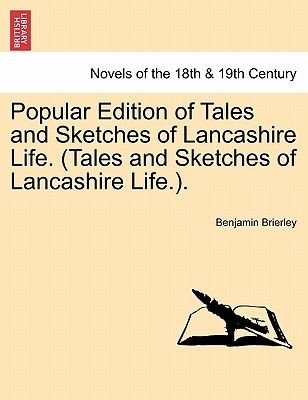 Popular Edition of Tales and Sketches of Lancashire Life. (Tales and Sketches of Lancashire Life.). (Paperback): Benjamin...