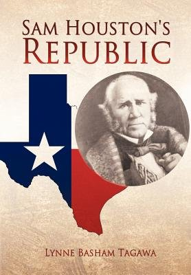 Sam Houston's Republic (Paperback): Lynne Basham Tagawa