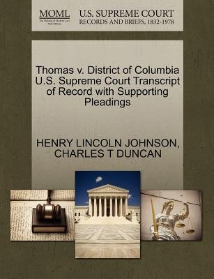 Thomas V. District of Columbia U.S. Supreme Court Transcript of Record with Supporting Pleadings (Paperback): Henry Lincoln...