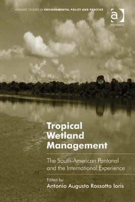 Tropical Wetland Management - The South-American Pantanal and the International Experience (Electronic book text, New edition):...