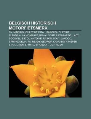 Belgisch Historisch Motorfietsmerk - FN, Minerva, Gillet Herstal, Sarolea, Superia, Flandria, La Mondiale, Royal Nord,...