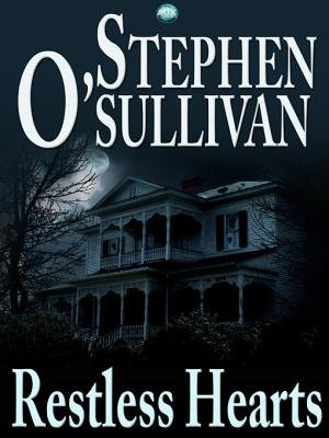 Restless Hearts (Electronic book text): Stephen O'Sullivan