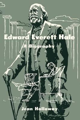 Edward Everett Hale (Paperback): Jean Holloway
