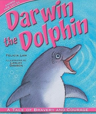 Darwin the Dolphin - A Tale of Bravery and Courage (Paperback): Felicia Law