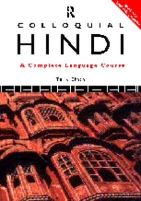 Colloquial Hindi - A Complete Language Course (Paperback): Tej K. Bhatia