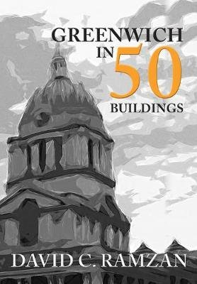 Greenwich in 50 Buildings (Paperback): David C. Ramzan