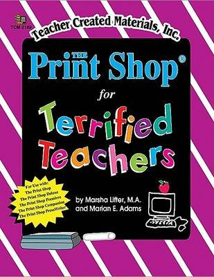 The Print Shop(r) for Teachers (Paperback): Marsha Lifter