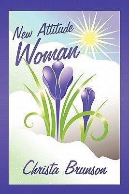 New Attitude Woman (Paperback): Christa Brunson