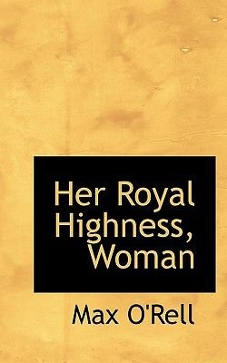 Her Royal Highness, Woman (Hardcover): Max O'rell