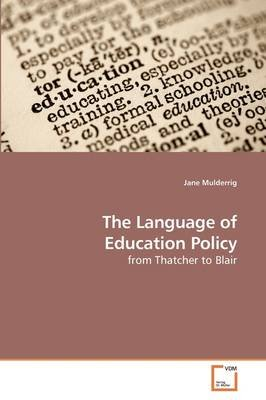 The Language of Education Policy (Paperback): Jane Mulderrig