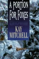 A Portion for Foxes - A Chief Inspector Morissey Mystery (Hardcover): Kay Mitchell