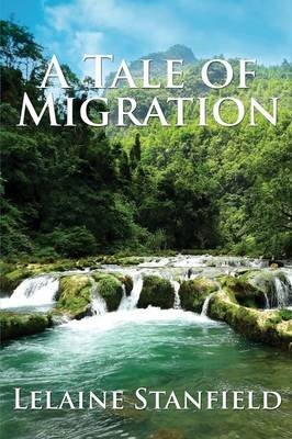 A Tale of Migration (Paperback): Lelaine Stanfield