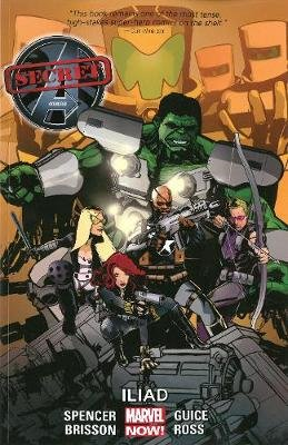 Secret Avengers - Volume 2: Iliad (marvel Now) (Paperback): Nick Spencer