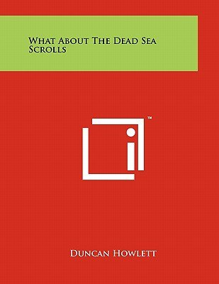 What about the Dead Sea Scrolls (Paperback): Duncan Howlett