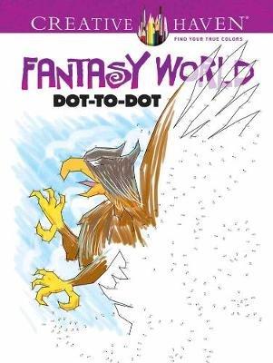Creative Haven Fantasy World Dot-to-Dot (Paperback): Peter Donahue