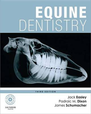 Equine Dentistry (Electronic book text, 3rd ed.): Jack Easley, Padraic M. Dixon, James Schumacher