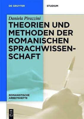Theorien Und Methoden Der Romanischen Sprachwissenschaft (English, German, Electronic book text): Daniela Pirazzini
