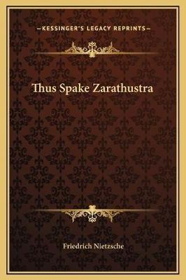 Thus Spake Zarathustra (Hardcover): Friedrich Wilhelm Nietzsche