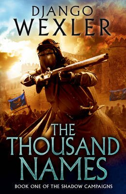 The Thousand Names - The Shadow Campaign (Hardcover): Django Wexler
