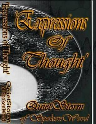 Expressions of Thought: Quiet Storm of Spoken Word (Electronic book text): QuietStorm of SpokenWord
