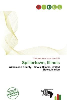 Spillertown, Illinois (Paperback): Christabel Donatienne Ruby